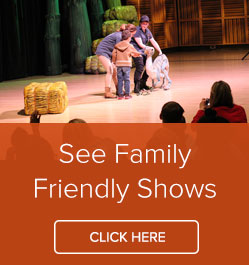 See Family Friendly Shows - Click Here
