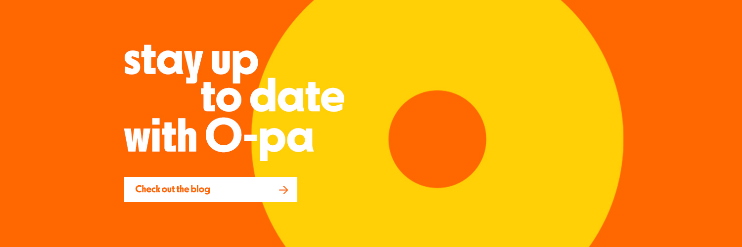 o-pa blog, stay up to date