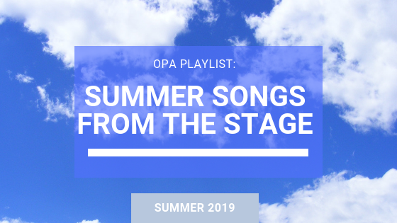 OPA Playlist: Summer songs from the stage