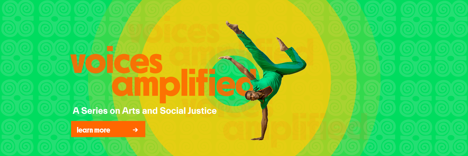 voices amplified, a series on art and social justice. learn more here.